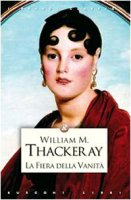La fiera della vanità - Thackeray William M.