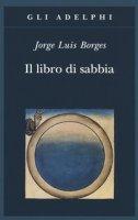 Il libro di sabbia - Borges Jorge L.