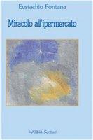 Miracolo all'ipermercato - Fontana Eustachio