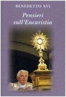 Pensieri sull' Eucaristia - Benedetto XVI