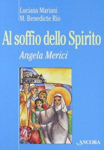 Copertina di 'Al soffio dello spirito. Angela Merici'