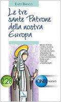 Le tre sante patrone della nostra Europa. Brigida di Svezia, Caterina da Siena e Edith Stein - Bianco Enzo, Zonta Luigi