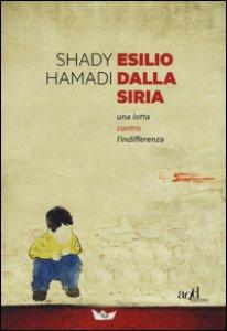 Copertina di 'Esilio dalla Siria. Una lotta contro l'indifferenza'