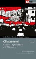 Gli autonomi. I «padovani». Dagli anni Ottanta al G8 di Genova 2001 - De Pieri Gian Marco, Despali Piero, Gallob Max