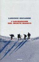 L' ascensione del Monte Bianco - Escande Ludovic