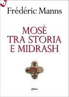 Mosè tra storia e midrash - Frédéric Manns