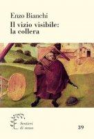 Il vizio visibile: la collera - Enzo Bianchi