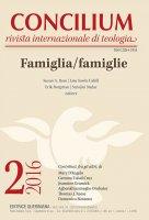 Concilium 2-2016: Famiglia/famiglie - Susan Ross, Lisa Sowle Cahill, Erik Borgman, Sarojini Nadar