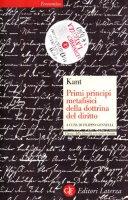 Primi principi metafisici della dottrina del diritto. Testo tedesco a fronte - Kant Immanuel