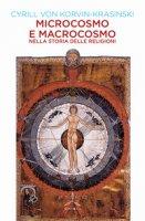 Microcosmo e macrocosmo nella storia delle religioni - Korvin-Krasinski Cyrill
