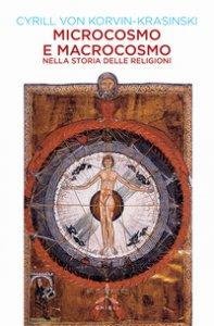 Copertina di 'Microcosmo e macrocosmo nella storia delle religioni'