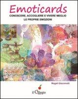 Emoticards. Conoscere, accogliere e vivere meglio le nostre emozioni - Giacometti Magali