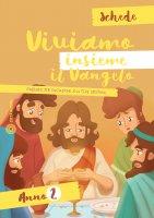 Viviamo insieme il Vangelo. Schede - Anno 2