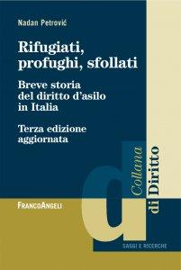 Copertina di 'Rifugiati, profughi, sfollati. Breve storia del diritto d'asilo in Italia'