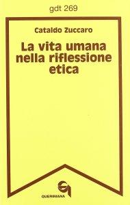 Copertina di 'La vita umana nella riflessione etica (gdt 269)'