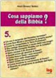 Copertina di 'Cosa sappiamo della Bibbia? [vol_5]'