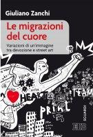 Le migrazioni del cuore - Giuliano Zanchi