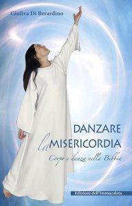Copertina di 'Danzare la misericordia. Corpo e danza nella Bibbia'