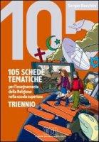 Centocinque schede tematiche per l'insegnamento della religione nella scuola superiore - Bocchini Sergio