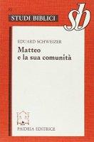 Matteo e la sua comunità - Schweizer Eduard