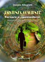Esistenza cosciente - Donato Allegretti