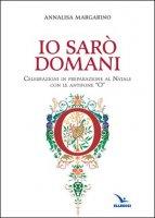 Io sarò domani di Annalisa Margarino su LibreriadelSanto.it