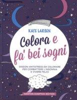 Colora e fa' bei sogni - Larsen Kate