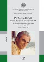 Per Sergio Bertelli. Itinerari di ricerca di un storico del '900