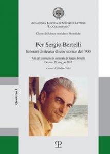 Copertina di 'Per Sergio Bertelli. Itinerari di ricerca di un storico del '900'
