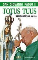 San Giovanni Paolo II - Totus Tuus - Mroczek Krzysztof