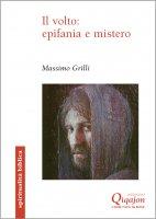 Il volto. Epifania e mistero - Massimo Grilli