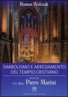 Simbolismo e arredamento del tempio cristiano - Walczak Roman, Marini Pietro