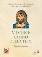 Vivere l'anno della fede - Promozione della Nuova Evangelizzazione Pontificio Consiglio per la