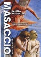 Masaccio. L'artista in Italia - Pasqualini Daniela