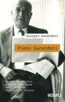 Piero Sacerdoti. Un uomo di pensiero e azione alla guida della Riunione Adriatica di Sicurtà - Sacerdoti Giorgio