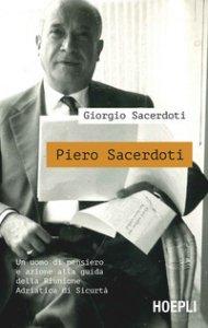 Copertina di 'Piero Sacerdoti. Un uomo di pensiero e azione alla guida della Riunione Adriatica di Sicurtà'