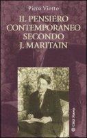 Il pensiero contemporaneo secondo J. Maritain - Viotto Piero