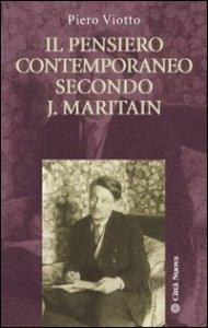 Copertina di 'Il pensiero contemporaneo secondo J. Maritain'