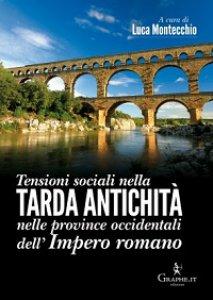 Copertina di 'Tensioni sociali nella Tarda Antichità nelle province occidentali dell'Impero romano.'