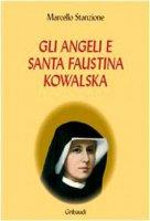 Gli angeli e Santa Faustina Kowalska - Stanzione Marcello