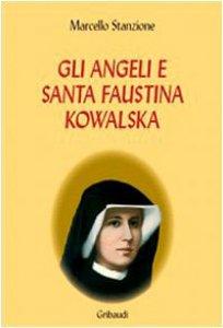 Copertina di 'Gli angeli e Santa Faustina Kowalska'