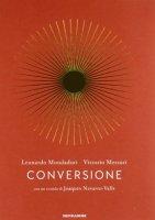 Conversione - Mondadori Leonardo, Messori Vittorio