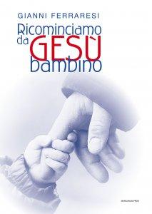 Copertina di 'Ricominciamo da Gesà bambino.'