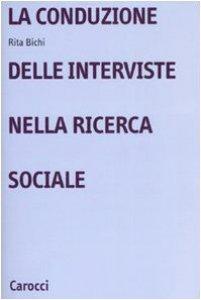 Copertina di 'La conduzione delle interviste nella ricerca sociale'