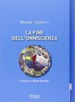 La fine dell'onniscienza - Mauro Ceruti