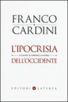 L' ipocrisia dell'Occidente - Franco Cardini