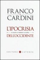 L' ipocrisia dell'Occidente - Franco Cardini