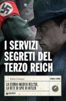 I servizi segreti del Terzo Reich. La storia inedita dell'SD, la rete di spie di Hitler - Cernigoi Enrico