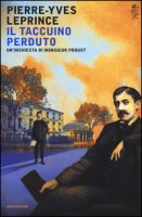 Il taccuino perduto. Un'inchiesta di Monsieur Proust - Leprince Pierre-Yves