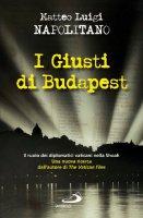 I giusti di Budapest - Matteo L. Napolitano